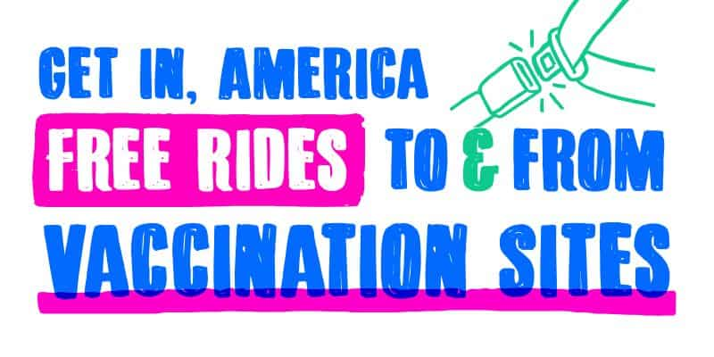 Free rides to and from vaccinations sites